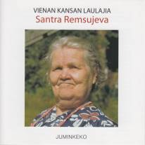 Santra Remsujeva – Vienan kansan laulajia. Kuva CD-levyn kannesta.