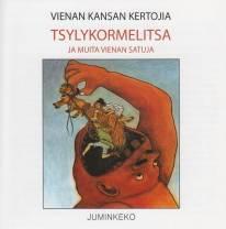 Tsylykormelitsa ja muita Vienan satuja. Kuvan cd-levyn kannesta.