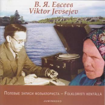 Viktor Jevsejev – Folkloristi kentällä. Kuva cd-levyn kannesta.