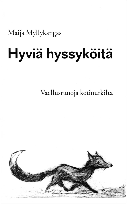 Maija Myllykankaan Hyviä hyssyköitä -runokirjan kansi.